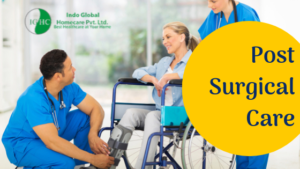 Read more about the article Best Post Surgical Care from Indo Global Homecare